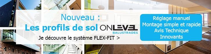 FLEX-FIT : système de réglage du verre de vos profils de sol